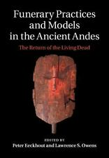 Funerary Practices And Models In The Ancient Andes: The Return Of The Living ...