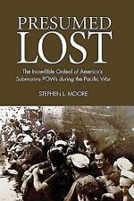 Presumed Lost: The Incredible Ordeal of America's Submarine POWs during the Paci