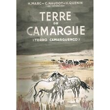 TERRE de CAMARGUE Dédicace Henri MARC & Victor QUENIN 1948 Édit Numéroté 399/420
