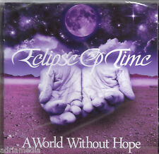 Eclipse of Time CD A World without Hope 2014 Ever Come Back I still love you Hit