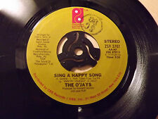 The O'Jays.....Sing A Happy Song........45rpm