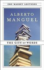 NEW The City of Words (CBC Massey Lecture) by Alberto Manguel