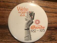 Sands Hotel Casino We're 21 1952-1973 Button Pinback Las Vegas Nevada