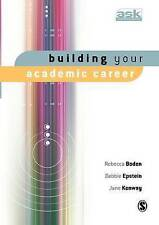 Building Your Academic Career (The Academics Support Kit), Boden, Rebecca & Epst