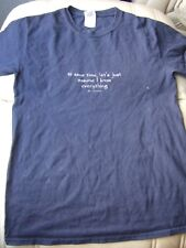 """Blue short sleeve motto t shirt """"to save time,lets just assume I know everything"""