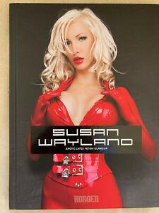 SUSAN WAYLAND Erotic Latex Fetish Glamour Hardcover Bildband HORGEN 2011 NEUwer