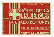 ANCIENNE ÉTIQUETTE VALISE HOTEL DE LA CROIX D'OR - LA CHAUX, OLD LUGGAGE LABEL