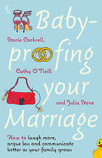 Baby-proofing Your Marriage: How to Laugh More, Argue Less and Communicate...