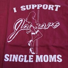 I Support Single Moms Jaguars Strip Club Bachelor Party Pink Mens XL Tee Shirt