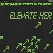 "Our Daughter's Wedding - Elevate Her / Buildings (7"" Vinyl-Single Germany 1989)"