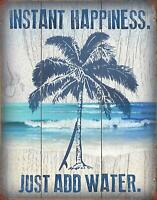 """Instant Happiness Just Add Water Tin Sign, 12.5"""" W x 16"""" H"""