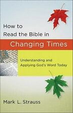 (New) How to Read the Bible in Changing Times by Mark Strauss