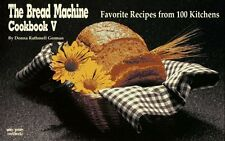 The Bread Machine Cookbook V: Favorite Recipes from 100 Kitchens (Nitty Gritty C