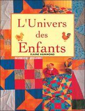 Quilts et jouets. L'univers des enfants. 14 réalisations pour bébés, enfants, ad