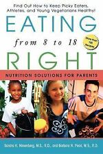 Eating Right from 8 To 18 : Nutrition Solutions for Parents by Sandra K....