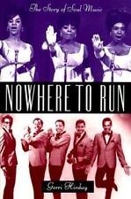 Nowhere To Run:The Story Of Soul Music By Gerri Hershey 1994