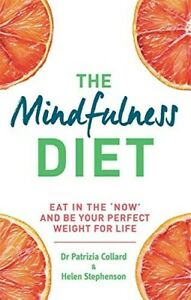 New, The Mindfulness Diet: Eat in the 'now' and be the perfect weight for life -