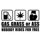 Grass Or Gas Nobody Rides Free Sticker Funny Sticker Decal Car Truck WindowP&LZP