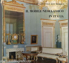 Baccheschi E.; IL MOBILE NEOCLASSICO IN ITALIA , 175 illustr. ; Gorlich Ed. 1962