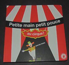 Petite main petit pouce au Cirque. 2013. Livre d'enfant par Martine Perrin