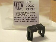 DIESEL TRUCK CLIP P325-007 FOR IHC, MEHANO, AHM PARTS MEHANO MADE DIESELS HO NEW