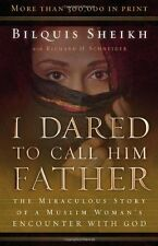 I Dared to Call Him Father: The Miraculous Story o