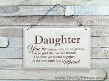 Daughter You've blessed my life… plaque sign F0847B
