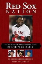 Red Sox Nation: The Rich and Colorful History of the Boston Red Sox Paperback