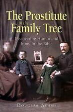 The Prostitute in the Family Tree : Discovering Humor and Irony in the Bible...