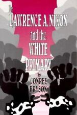 Southwestern Studies: Dr. Lawrence A. Nixon and the White Primary No. 42 by Conr