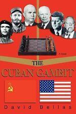 THE CUBAN GAMBIT BOOK DAVID BELLAS CUBA C.I.A. FIDEL CASTRO HISTORY COLD WAR