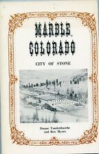 Colorado History-Marble-City of Stone-Formative Years-Floods-Boom-Bust-Photos