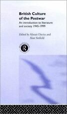 British Culture of the Postwar : An Introduction to Literature and Society,...