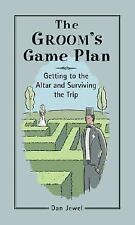 The Groom's Game Plan: Getting to the Altar and Surviving the Trip, Jewel, Dan,