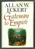 Gateway to Empire (The Winning of America Series) by Eckert Allan W.