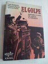 EL GOLPE Anatomía Claves Asalto Congreso viejo 1981 Siglo XX HISTORICO CAUSAS