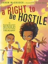 A Right to Be Hostile : The Boondocks Treasury by Aaron McGruder (2003,...