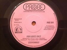 STEPPENWOLF - 1971 Vinyl 45rpm 7-Single - FOR LADIES ONLY