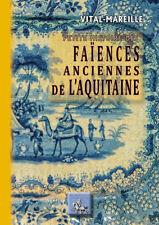 Petite Histoire des Faïences anciennes de l'Aquitaine • Vital-Mareille