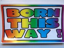 BORN THIS WAY 3x5 inch  GAY Rainbow Pride Bumper Sticker