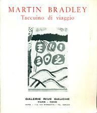 BRADLEY Martin, Taccuino di viaggio. Catalogo, Galerie Rive Gauche, 1970