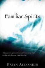 Familiar Spirits by Karyn Alexander (2008, Paperback)