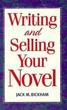 NEW - Writing and Selling Your Novel by Bickham, Jack
