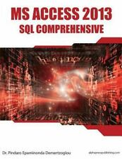 MS Access 2013 SQL Comprehensive by Pindaro Demertzoglou (2015, Paperback)
