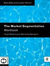 MARKET SEGMENTATION WORKBK: Target Marketing fo... - Dibb & Simkin - Good - P...