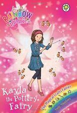 Kayla the Pottery Fairy: The Magical Crafts Fairies Book 1 (Rainbow Magic),Dais