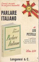 PARLARE ITALIANO di Leo Pestelli -  Edizione Longanesi pocket 1967 libro lingua