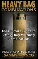 Heavy Bag Combinations: The Ultimate Guide to Heavy Bag Punching Combinations (P