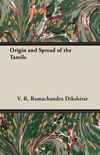 Origin and Spread of the Tamils (Paperback or Softback)