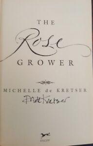 The Rose Grower, Michelle De Kretser, Knopf Sydney 1999 1st Ed. Hardback SIGNED